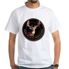 White Born To Hunt Whitetails T-Shirt