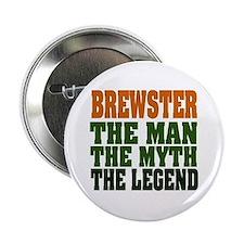 """BREWSTER - The Legend 2.25"""" Button"""