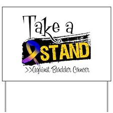 Take a Stand Bladder Cancer Yard Sign