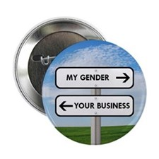"My Gender vs Your Business 2.25"" Button"