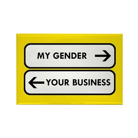 My Gender vs Your Business Rectangle Magnet
