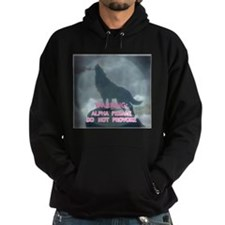 WEREWOLF ALPHA FEMALE DO NOT Hoodie
