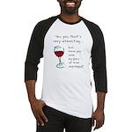 Seen my wine funny Baseball Jersey
