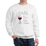 Seen my wine funny Sweatshirt