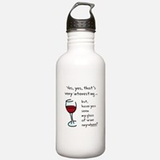 Seen my wine funny Water Bottle