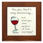Seen my wine funny Framed Tile