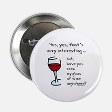 "Seen my wine funny 2.25"" Button"