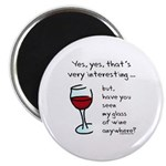 Seen my wine funny Magnet