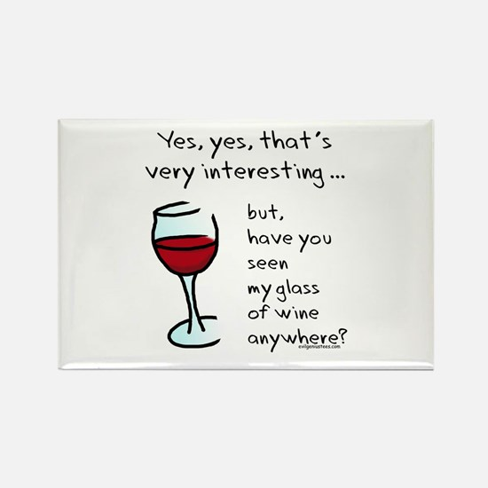 Seen my wine funny Rectangle Magnet
