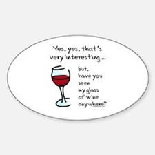 Seen my wine funny Sticker (Oval)
