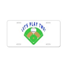 Let's Play Two Baseball Aluminum License Plate