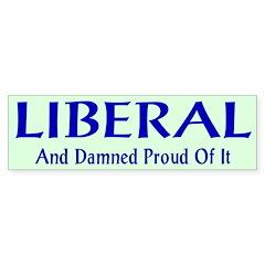 Liberal and Proud Bumper Bumper Sticker