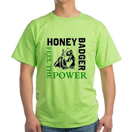 Honey Badger Feel the Power Green T-Shirt