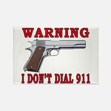 I Don't Dial 911 Rectangle Magnet