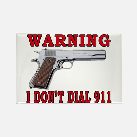 I Don't Dial 911 Rectangle Magnet