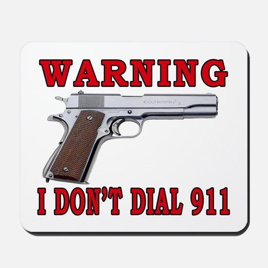 I Don't Dial 911 Mousepad