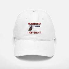 I Don't Dial 911 Baseball Baseball Cap