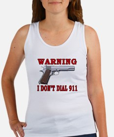 I Don't Dial 911 Women's Tank Top