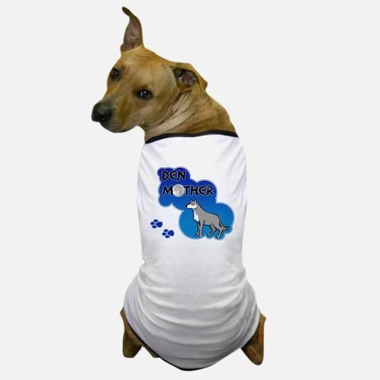Den Mother Dog T-Shirt