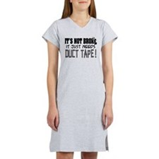 Not Broke - Duct Tape Women's Nightshirt