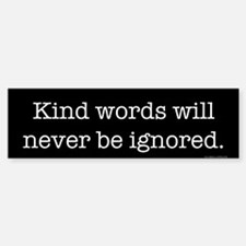 Kind Words (bumper) Bumper Bumper Bumper Sticker