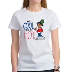 So Cool Yet So Hot Tee