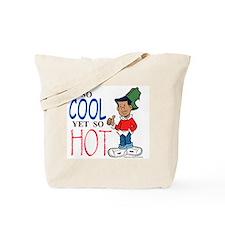 So Cool Yet So Hot Tote Bag