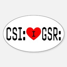I LOVE CSI & GSR Oval Decal