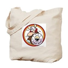I Got Mine Tote Bag
