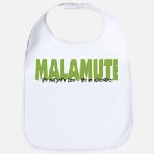 Malamute IT'S AN ADVENTURE Bib