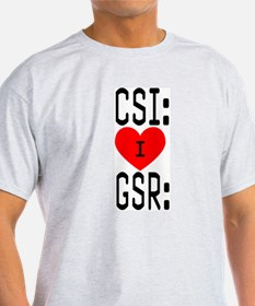 I LOVE CSI & GSR Ash Grey T-Shirt