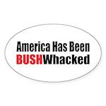 Bushwhacked Oval Sticker