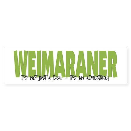Weimaraner IT'S AN ADVENTURE Bumper Sticker