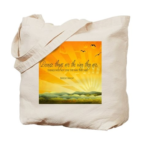 The Way They Are Quote on Tote Bag