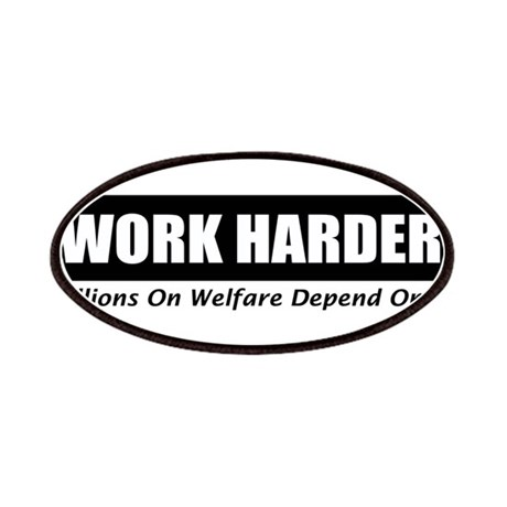 Work Harder Millions On Welfa Patches