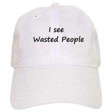 I see Wasted People Baseball Cap