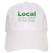Go Local - Going Small for Big Change Baseball Cap