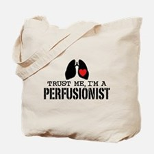 Trust Me I'm A Perfusionist Tote Bag