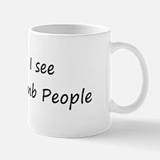I see Dumb People Mug