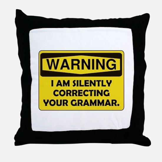 Warning Grammar Throw Pillow