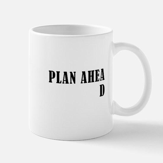 Plan Ahead Mug