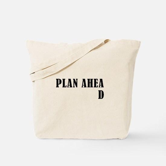Plan Ahead Tote Bag