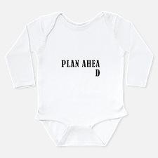 Plan Ahead Long Sleeve Infant Bodysuit