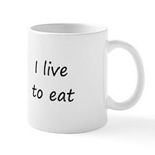 I live to eat Mug