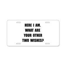 Here I Am Aluminum License Plate