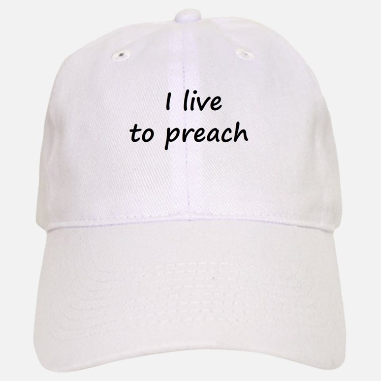 I live to preach Baseball Baseball Cap