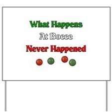 What happens at bocce never happened Yard Sign