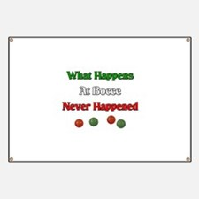 What happens at bocce never happened Banner