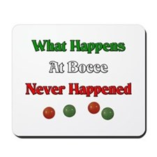 What happens at bocce never happened Mousepad