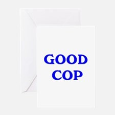 good cop Greeting Card